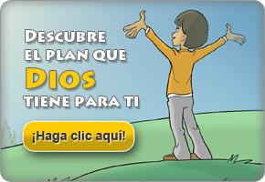 DESCUBRE EL PLAN QUE DIOS TIENE PARA TI